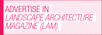 Advertise in Landscape Architecture Magazine (LAM)