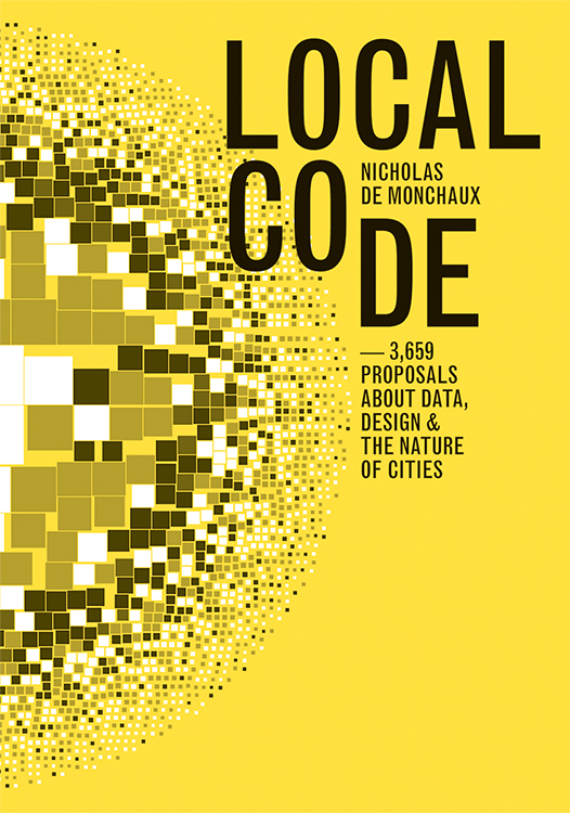 Local Code by Nicholas de Monchaux, published by Princeton Architectural Press 2016.